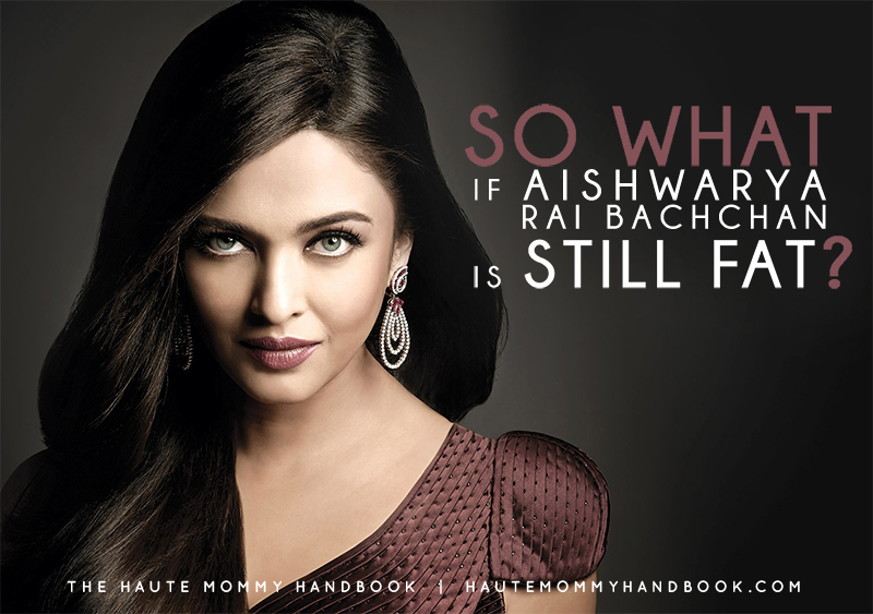 aishwarya-rai-still-fat